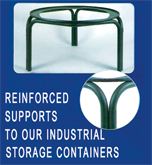 Each industrial storage container it comes with a REINFORCED support to guarantee the best handling, positioning, accessories and industrial service to our customers... We are looking for DISTRIBUTORS APPLY NOW